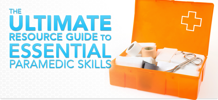 The Ultimate Resource Guide to Essential Paramedic Skills