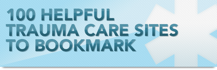 100 Helpful Trauma Care Sites to Bookmark